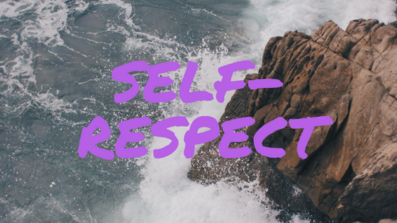 Create Self-Improvement & Personal Growth through Self-Respect