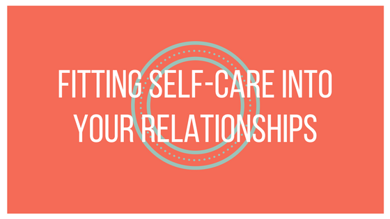 Self-care in your relationships