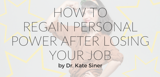 How To Regain Personal Power After Losing Your Job