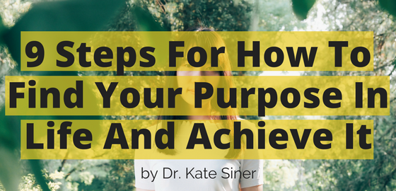 how to find your purpose in life and achieve it