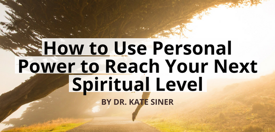 How to Use Personal Power to Reach Your Next Spiritual Level