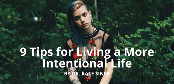 9 Tips for Living a More Intentional Life