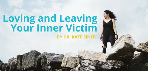 Loving and Leaving Your Inner Victim