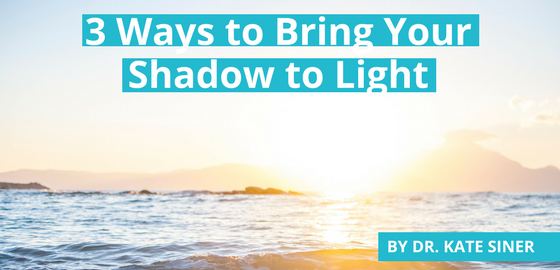 Three Ways To Bring Your Shadow To Light