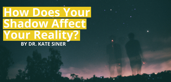 How Does Your Shadow Affect Your Reality?