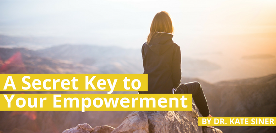 A Secret Key to Your Empowerment