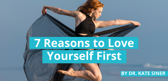 7 Reasons to Love Yourself First