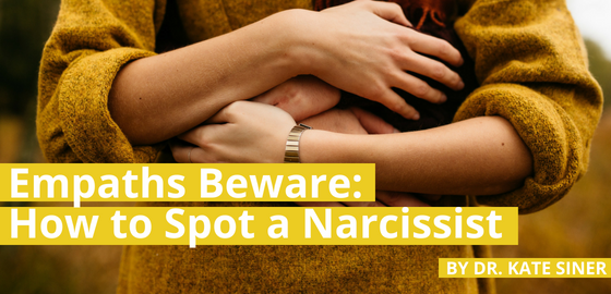 Empaths Beware: How to Spot a Narcissist