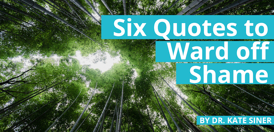 Six Quotes to Ward off Shame