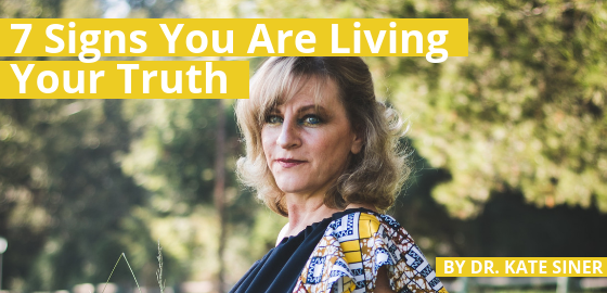 7 Signs You Are Living Your Truth