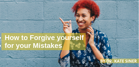 How to Forgive Yourself for Your Mistakes